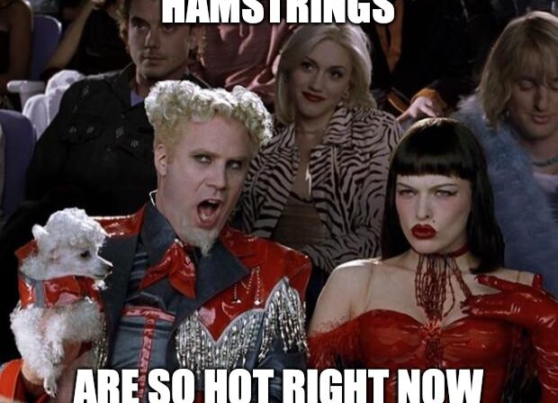 Hamstrings are so hot right now!